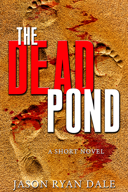 "Cover: ""The Dead Pond"" by Jason Ryan Dale"